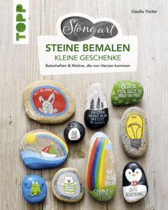 Cover TOPP 4777: Steine bemalen. Kleine Geschenke. Botschaften & Motive, die von Herzen kommen (Claudia Fischer, ISBN 97837772447778))